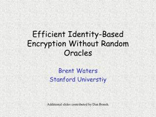 Efficient Identity-Based Encryption Without Random Oracles