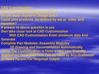 CAD Customization:- Who can use CAD  Customization? Do you have repetitive Design task?