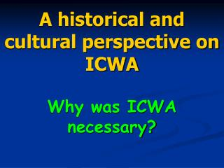 A historical and cultural perspective on ICWA