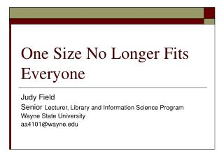 One Size No Longer Fits Everyone