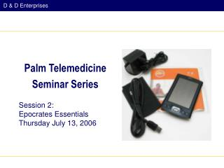 Session 2:  Epocrates Essentials Thursday July 13, 2006