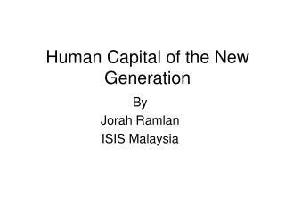 Human Capital of the New Generation
