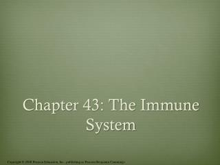 Chapter 43: The Immune System