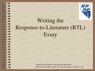 Writing the  Response-to-Literature (RTL) Essay