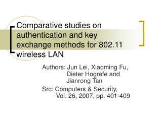 Comparative studies on authentication and key exchange methods for 802.11 wireless LAN