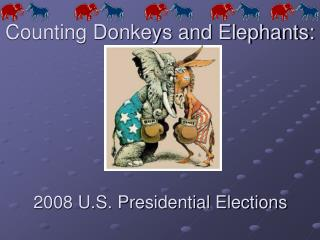 Counting Donkeys and Elephants:
