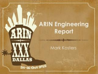 ARIN Engineering Report