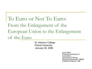 To Euro or Not To Euro: From the Enlargement of the European Union to the Enlargement of the Euro