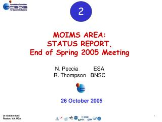MOIMS AREA : STATUS  REPORT, End of Spring 2005 Meeting N. Peccia 	    ESA R. Thompson   BNSC