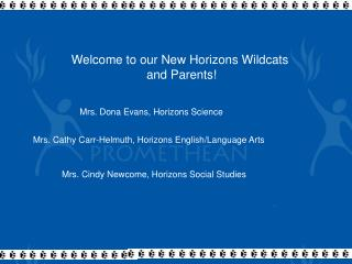 Welcome to our New Horizons Wildcats  and Parents!