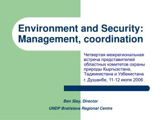 Environment and Security:  Management, coordination