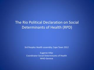 The Rio Political Declaration on Social Determinants of Health (RPD)