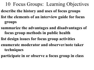 10  Focus Groups:  Learning Objectives