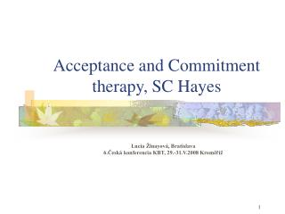 Acceptance and Commitment therapy, SC Hayes