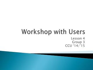 Workshop with  Users