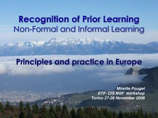 Recognition of Prior Learning Non-Formal and Informal Learning Principles and practice in Europe