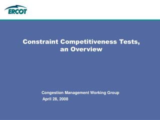 Constraint Competitiveness Tests, an Overview