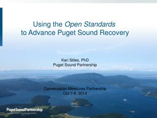Using the  Open Standards  to Advance Puget Sound Recovery