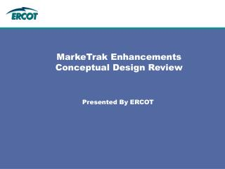MarkeTrak Enhancements Conceptual Design Review