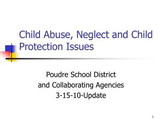 Child Abuse, Neglect and Child Protection Issues