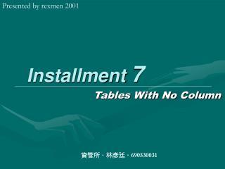 Installment 7