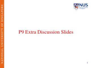 P9 Extra Discussion Slides