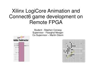 Xilinx LogiCore Animation and Connect6 game development on Remote FPGA