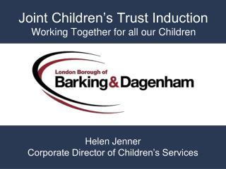 Joint Children's Trust Induction Working Together for all our Children