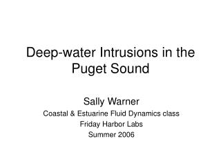 Deep-water Intrusions in the Puget Sound