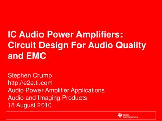 IC Audio Power Amplifiers: Circuit Design For Audio Quality and EMC