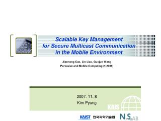 Scalable Key Management  for Secure Multicast Communication  in the Mobile Environment