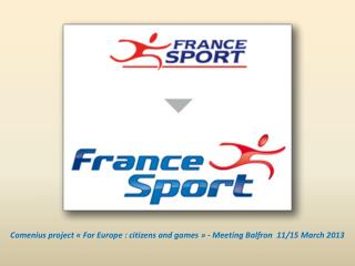 Comenius  project  « For Europe :  citizens  and  games  » - Meeting  Balfron   11/15  M arch 2013