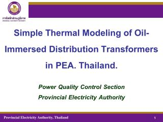 Simple Thermal Modeling of Oil-Immersed Distribution Transformers in PEA. Thailand.