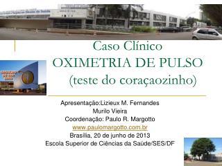 Caso Clínico OXIMETRIA DE PULSO    (teste do coraçaozinho)