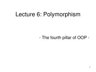 Lecture 6: Polymorphism