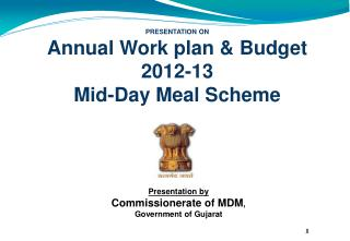 PRESENTATION ON  Annual Work plan & Budget  2012-13  Mid-Day Meal Scheme