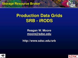 Production Data Grids SRB - iRODS