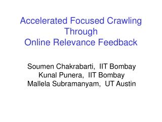 Accelerated Focused Crawling Through  Online Relevance Feedback