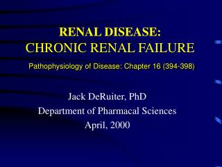 RENAL DISEASE: CHRONIC RENAL FAILURE Pathophysiology of Disease: Chapter 16 (394-398)