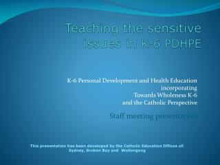 Teaching the sensitive  issues in  K-6 PDHPE