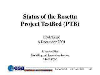 Status of the Rosetta Project TestBed (PTB)