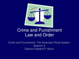 Crime and Punishment Law and Order