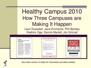 Healthy Campus 2010 How Three Campuses are Making It Happen  Lauri Dusselier, Jane Emmeree, Phil Barkley, Vladimir Oge,