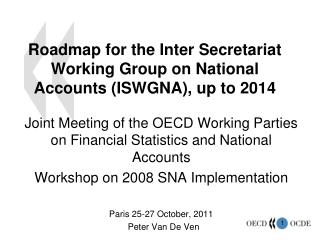 Roadmap for the Inter Secretariat Working Group on National Accounts (ISWGNA), up to 2014