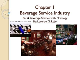 Chapter 1 Beverage Service Industry