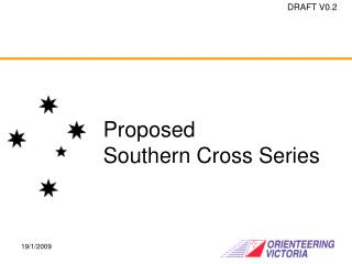 Proposed Southern Cross Series