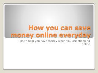 How you can save money online everyday