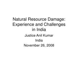 Natural Resource Damage: Experience and Challenges  in India