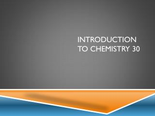 Introduction To Chemistry 30