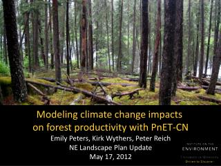 Modeling climate change impacts  on forest productivity with PnET-CN